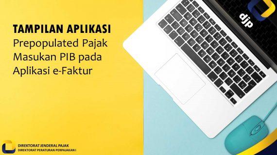 Tampilan Aplikasi Prepopulated Pajak Masukan PIB Pada Aplikasi e-Faktur