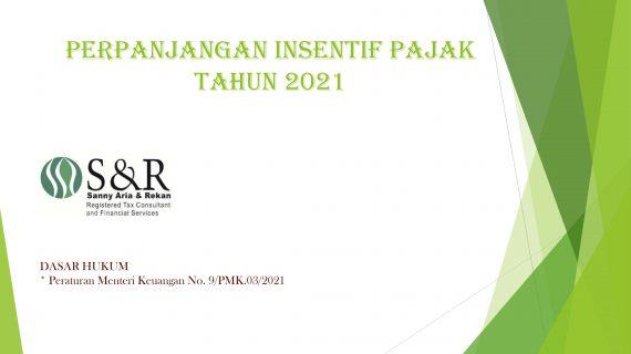 Perpanjangan Insentif Pajak Tahun 2021 (Dasar Hukum Peraturan Menteri Keuangan No.9/PMK.03/2021